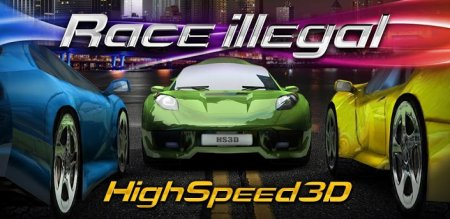 Race Illegal: High Speed 3D (1.0.0) [RUS] [Android]