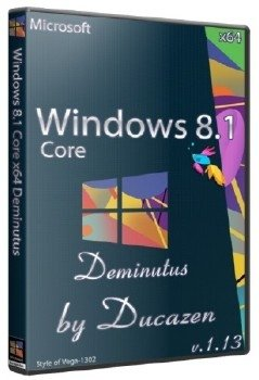 Windows 8.1 Core x64 Deminutus v.1.13 by Ducazen (2013) Р СѓСЃСЃРєРёР№