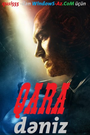 Qara dəniz / Чёрное РјРѕСЂРµ / Black Sea (2014) HD versiyalar [rusca]