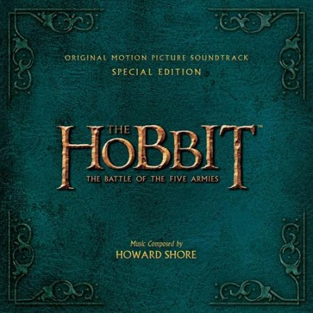 Hobbit: Beş Ordunun Döyüşü / РҐРѕР±Р±РёС': Битва пяти воинств / The Hobbit: The Battle of the Five Armies [Howard Shore - Special Edition] (2014) MP3